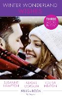 Winter Wonderland Wishes: A Mummy to Make Christmas / His Christmas Bride-to-be / a Father This Christmas? (Paperback)