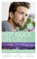Hot Docs On Call: Hollywood Heartthrobs: Tempted by Hollywood's Top DOC (the Hollywood Hills Clinic) / Perfect Rivals... (the Hollywood Hills Clinic) / the Prince and the Midwife (the Hollywood Hills Clinic) (Paperback)