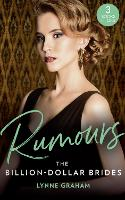 Rumours: The Billion-Dollar Brides: The Desert King's Blackmailed Bride (Brides for the Taking) / the Italian's One-Night Baby (Brides for the Taking) / Sold for the Greek's Heir (Brides for the Taking) (Paperback)