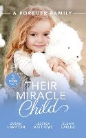 A Forever Family: Their Miracle Child: A Baby to Bind Them / Six-Week Marriage Miracle / the Nurse He Shouldn't Notice (Paperback)