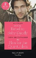 Brooding Rebel To Baby Daddy / His Plan For The Quintuplets: Brooding Rebel to Baby Daddy / His Plan for the Quintuplets (Lockharts Lost & Found) (Paperback)