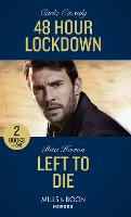 48 Hour Lockdown / Left To Die