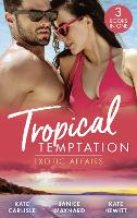 Tropical Temptation: Exotic Affairs: The Darkest of Secrets / an Innocent in Paradise / Impossible to Resist (Paperback)