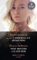 Secrets Of Cinderella's Awakening / Nine Months To Claim Her: Secrets of Cinderella's Awakening / Nine Months to Claim Her (Rebels, Brothers, Billionaires) (Paperback)