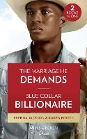 The Marriage He Demands / Blue Collar Billionaire: The Marriage He Demands (Westmoreland Legacy: the Outlaws) / Blue Collar Billionaire (Texas Cattleman's Club: Heir Apparent) (Paperback)