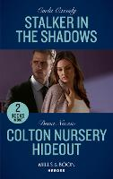 Stalker In The Shadows / Colton Nursery Hideout: Stalker in the Shadows / Colton Nursery Hideout (the Coltons of Grave Gulch) (Paperback)