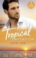 Tropical Temptation: Exotic Love: Her Hottest Summer Yet (Those Summer Nights) / the Billionaire's Borrowed Baby / Beach Bar Baby (Paperback)