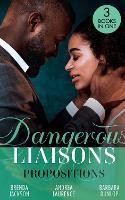 Dangerous Liaisons: Propositions: Private Arrangements (Forged of Steele) / the Boyfriend Arrangement / an Intimate Bargain (Paperback)