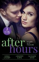 After Hours: Power And Passion: Her Secret, His Duty (the Adair Legacy) / Affairs of State / Her Perfect Candidate (Paperback)