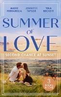 Summer Of Love: Second Chance At Sunset: The Fortune Most Likely to... (the Fortunes of Texas: the Rulebreakers) / Small Town Marriage Miracle / the Soldier She Could Never Forget (Paperback)