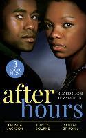 After Hours: Boardroom Temptation: Bachelor Unforgiving (Bachelors in Demand) / Moonlight Kisses / Taming Her Billionaire (Paperback)