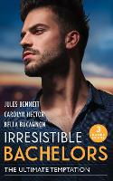 Irresistible Bachelors: The Ultimate Temptation: Snowbound with a Billionaire (Billionaires and Babies) / Tempting the Beauty Queen / Unlocking the Millionaire's Heart (Paperback)