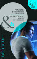 Wanted: AND The Prodigal Bride: Bodyguard - Mills & Boon Intrigue (Paperback)