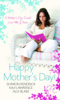 Happy Mother's Day!: WITH Accidentally Pregnant, Conveniently Wed AND Claiming His Pregnant Wife AND Meant-to-be Mother - Mills & Boon Special Releases (Paperback)