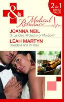 Dr Langley - Protector or Playboy?/ Daredevil and Dr Kate - Mills & Boon Medical (Paperback)