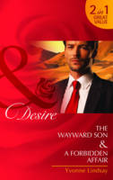 The Wayward Son/ A Forbidden Affair - Mills and Boon Desire (Paperback)
