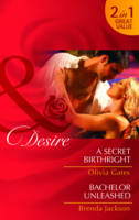 A Secret Birthright/ Bachelor Unleased - Mills and Boon Desire (Paperback)
