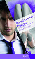 Dancing with Danger - Mills & Boon RIVA (Paperback)