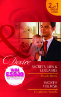 Secrets, Lies & Lullabies/Worth the Risk - Mills and Boon Desire (Paperback)