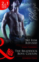 No Risk Refused/ The Braddock Boys Colton - Mills and Boon Blaze (Paperback)