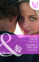 The Cop, the Puppy and Me/ Courtney's Baby Plan - Mills & Boon Cherish (Paperback)