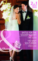 Battle for the Soldier's Heart/ The Navy Seal's Bride - Mills & Boon Cherish (Paperback)