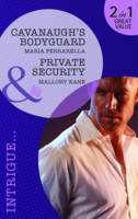 Cavanaugh's Bodyguard/ Private Security - Mills & Boon Intrigue (Paperback)