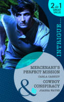 Mercenary's Perfect Mission/ Cowboy's Conspiracy - Mills & Boon Intrigue (Paperback)