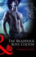The Braddock Boys: Colton - Mills and Boon Blaze (Paperback)
