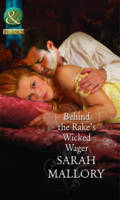 Behind the Rake's Wicked Wager - Mills & Boon Historical (Paperback)