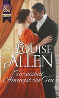Tarnished Amongst the Ton - Mills & Boon Historical (Paperback)