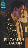 The Scarred Earl - Mills & Boon Historical (Paperback)
