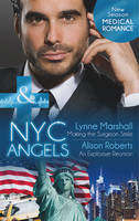 NYC Angels: Making the Surgeon Smile / NYC Angels: An Explosive Reunion - Mills & Boon Medical (Paperback)