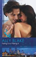 Faking it to Making it - Mills & Boon Modern (Paperback)