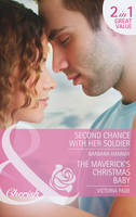 Second Chance with Her Soldier: Second Chance with Her Soldier / The Maverick's Christmas Baby (Paperback)