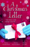 A Christmas Letter: Snowbound in the Earl's Castle / Sleigh Ride with the Rancher / Mistletoe Kisses with the Billionaire - Holiday Miracles 1 (Paperback)