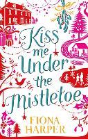 Kiss Me Under the Mistletoe (Paperback)