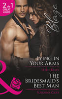 Lying in Your Arms / The Bridesmaid's Best Man - Mills & Boon Blaze (Paperback)