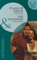Flash of Death / The Vanishing - Mills & Boon Intrigue (Paperback)