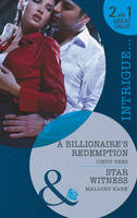 A Billionaire's Redemption / Star Witness - Mills & Boon Intrigue (Paperback)