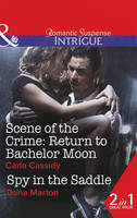 Scene of the Crime: Return to Bachelor Moon - Mills & Boon Intrigue (Paperback)