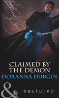 Claimed by the Demon - Mills & Boon Nocturne (Paperback)