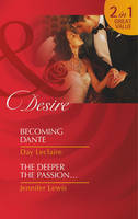 Becoming Dante / The Deeper the Passion - Mills and Boon Desire (Paperback)