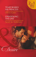 Temporarily His Princess / Straddling the Line - Mills & Boon Desire (Paperback)