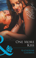 One More Kiss - Mills & Boon Blaze (Paperback)