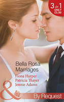 Bella Rosa Marriages - Mills & Boon by Request (Paperback)