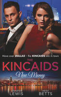 The Kincaids: New Money - Dynasties: The Kincaids (Paperback)