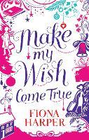 Make My Wish Come True (Paperback)