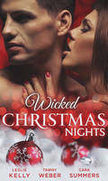 Wicked Christmas Nights: It Happened One Christmas / Sex, Lies and Mistletoe / Sexy Silent Nights (Paperback)