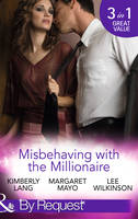 Misbehaving with the Millionaire - Mills & Boon by Request (Paperback)